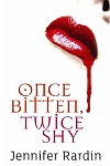 cover for Once Bitten, Twice Shy